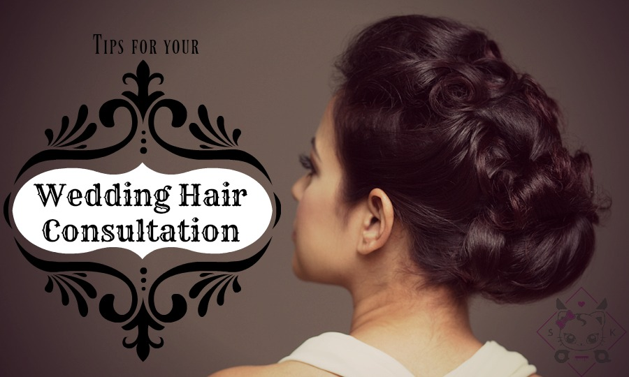 tips for your wedding hair consultation